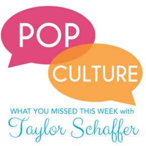 Pop Culture: What You Missed the Week of 4/7